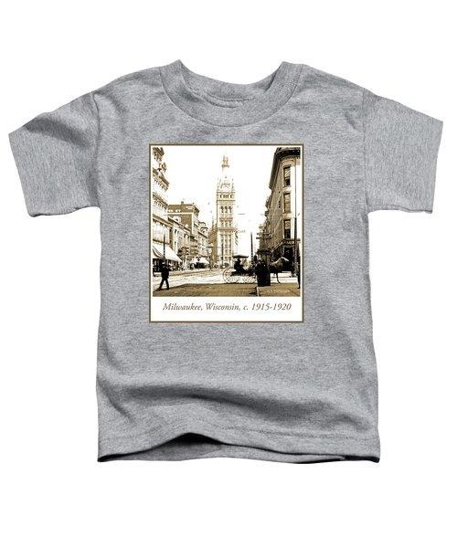 Downtown Milwaukee, C. 1915-1920, Vintage Photograph Toddler T-Shirt