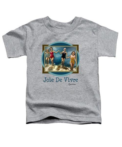 Joie De Vivre Toddler T-Shirt