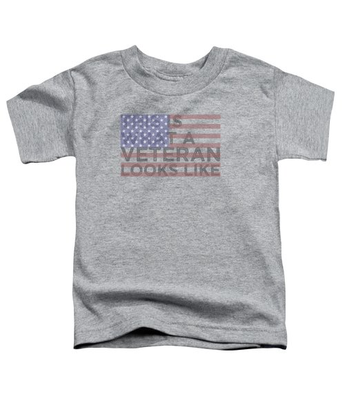 This Is What A Veteran Looks Like Toddler T-Shirt