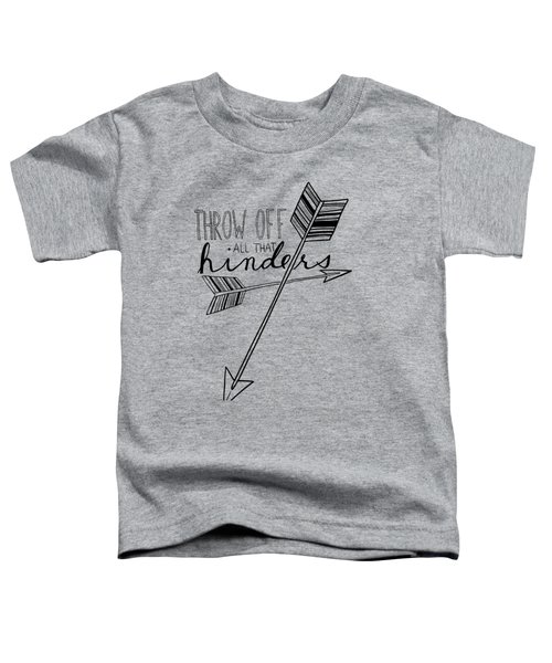 Throw Off All That Hinders Toddler T-Shirt