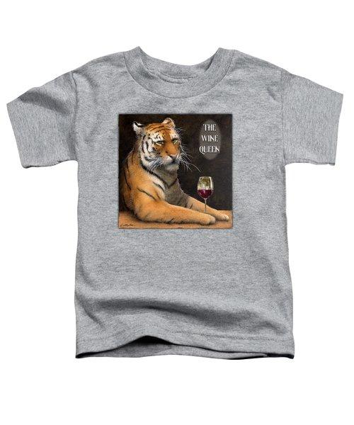 Wine Queen... Toddler T-Shirt