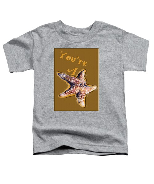 You're A Star  Toddler T-Shirt