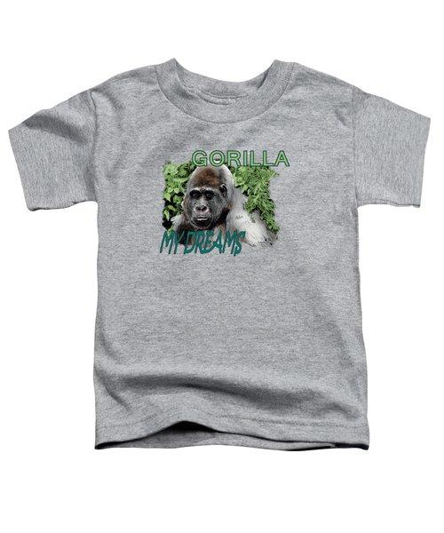 Gorilla My Dreams Toddler T-Shirt by Joseph Juvenal
