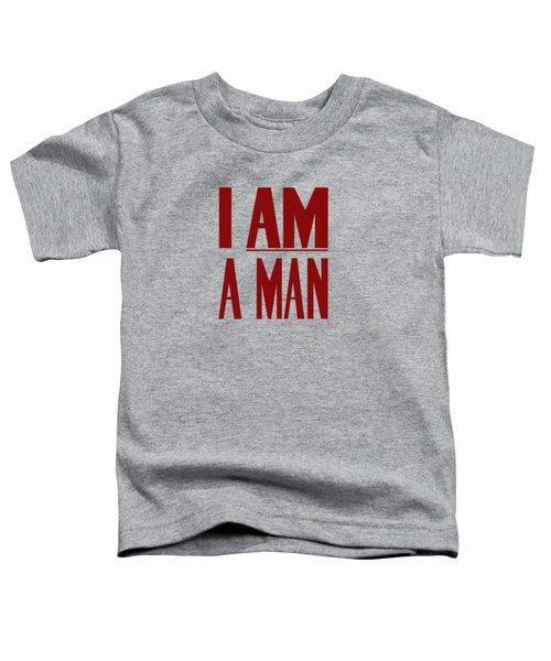 I Am A Man Toddler T-Shirt