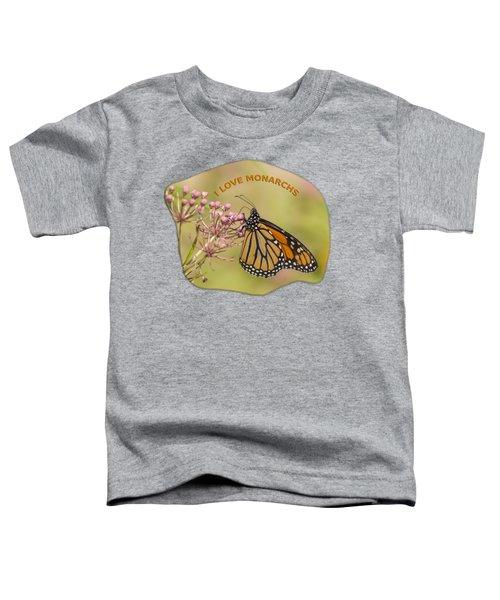 I Love Monarchs Toddler T-Shirt