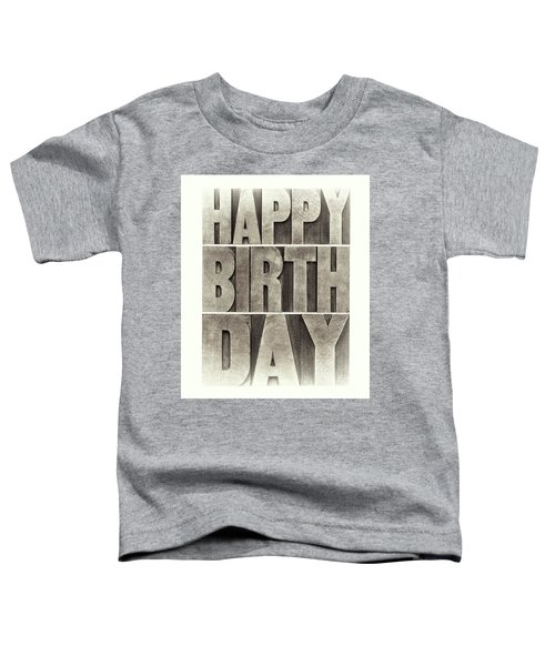 Happy Birthday Greeting Card Toddler T-Shirt