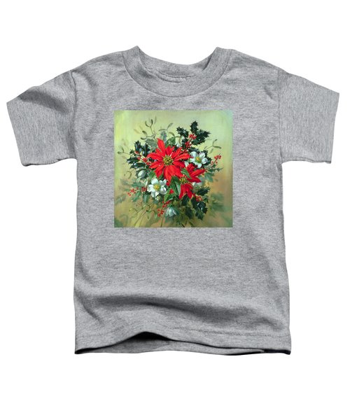 A Christmas Arrangement With Holly Mistletoe And Other Winter Flowers Toddler T-Shirt