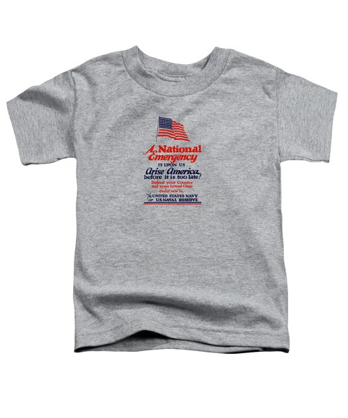 Arise America Before It Is Too Late - Join The Navy Toddler T-Shirt