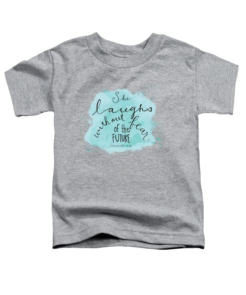 She Laughs Toddler T-Shirt