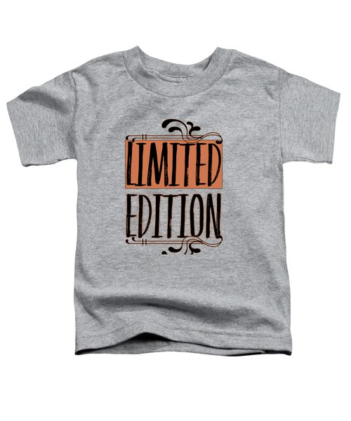 Limited Edition Toddler T-Shirt