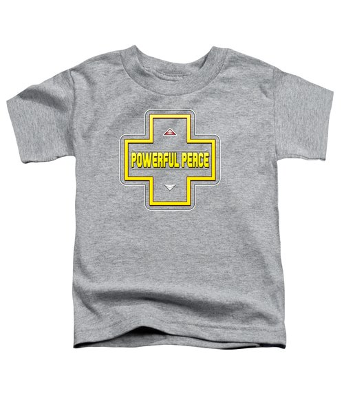 He Gives A Powerful Peace Toddler T-Shirt