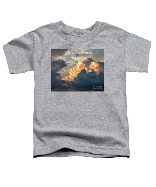 Be Still And Know Toddler T-Shirt
