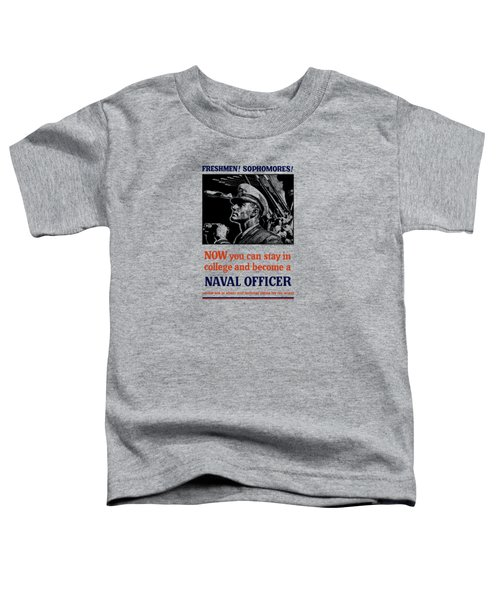 Become A Naval Officer Toddler T-Shirt