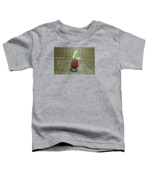 Bloody Mary, Bloody Caesar, Tomato Juice Toddler T-Shirt by Karen Foley