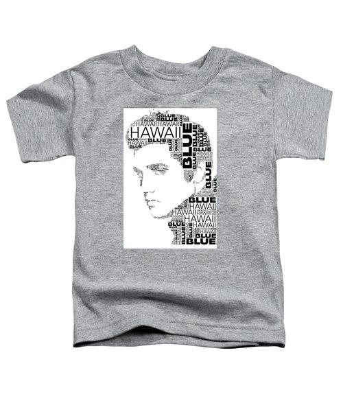 Blue Hawaii Elvis Presley Wordart Toddler T-Shirt