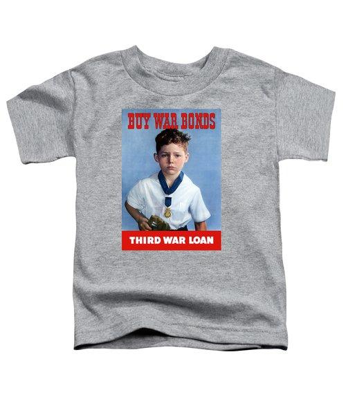 Buy War Bonds -- Third War Loan Toddler T-Shirt