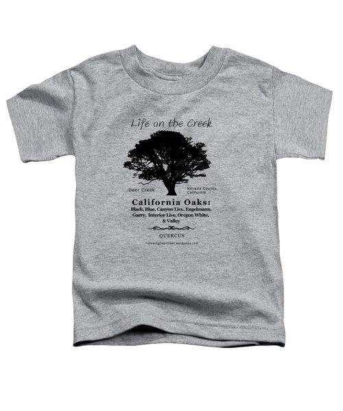 California Oak Trees - Black Text Toddler T-Shirt