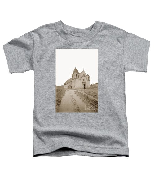 Carmel Mission South Side Circa 1915 Toddler T-Shirt