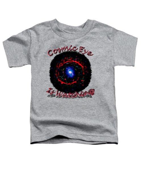 Cosmic Eye Is Watching Toddler T-Shirt