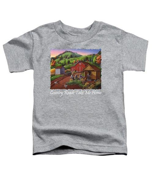Country Roads Take Me Home T Shirt - Farmers Shucking Corn - Corn Crib - Farm Landscape 2 Toddler T-Shirt