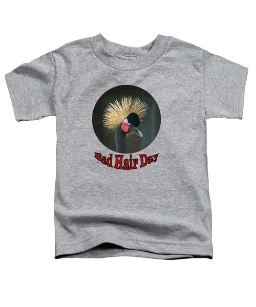 Crowned Crane - Bad Hair Day - Transparent Toddler T-Shirt by Nikolyn McDonald