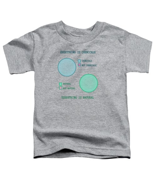 Everything Is Toddler T-Shirt