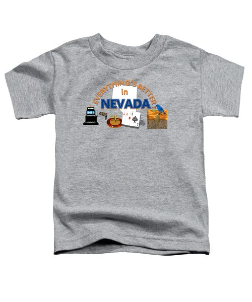 Everything's Better In Nevada Toddler T-Shirt