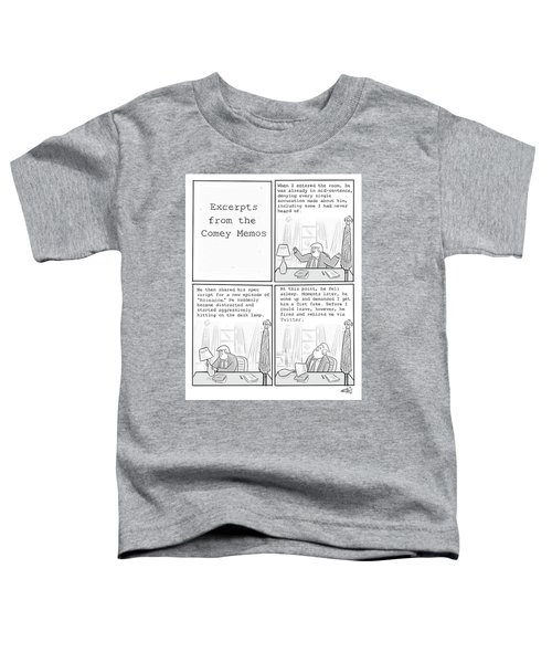 Excerpts From The Comey Memos Toddler T-Shirt