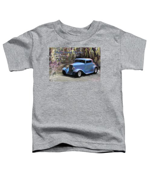 Toddler T-Shirt featuring the painting Fathers Day Classic Dad by Susan Kinney