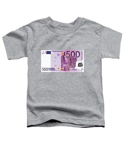 Five Hundred Euro Bill Toddler T-Shirt