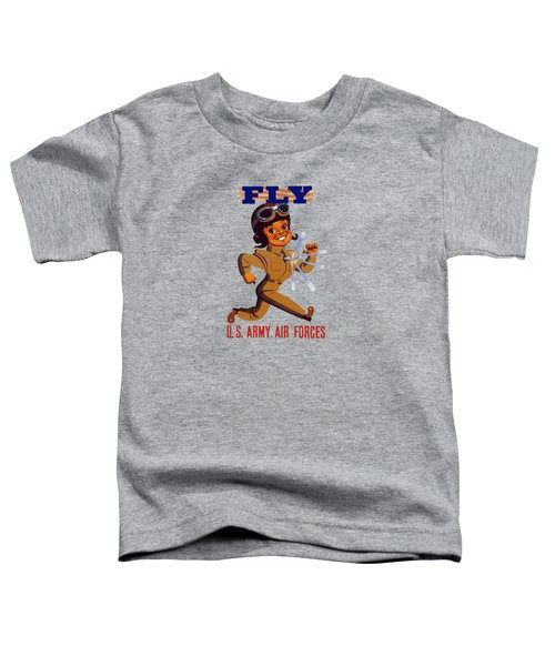Fly - Us Army Air Forces Toddler T-Shirt