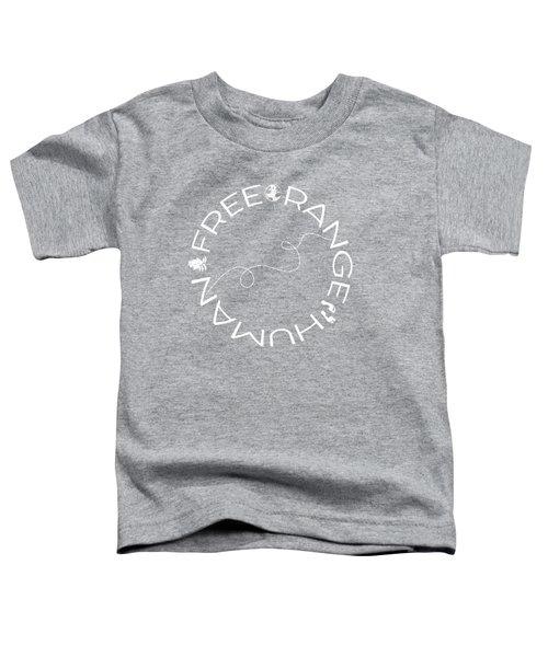 Free Range Human Circle Toddler T-Shirt
