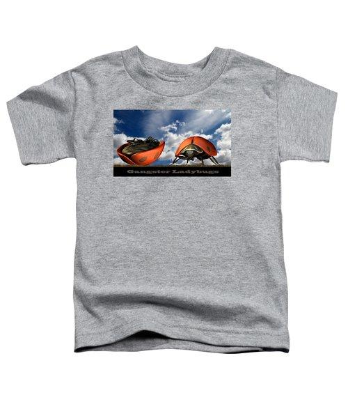 Gangster Ladybugs Nature Gone Mad Toddler T-Shirt