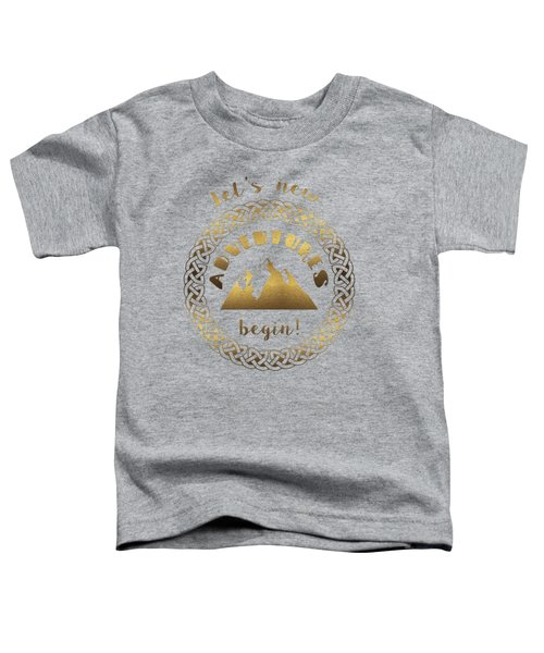 Gold Let's New Adventures Begin Typography Toddler T-Shirt
