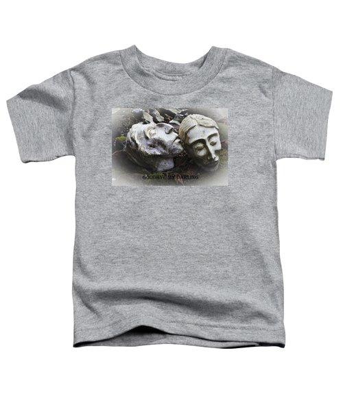 Goodbye My Darling Text Toddler T-Shirt