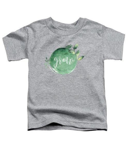 Grow Toddler T-Shirt
