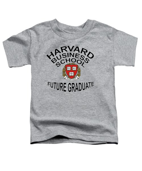 Harvard Business School Future Graduate Toddler T-Shirt