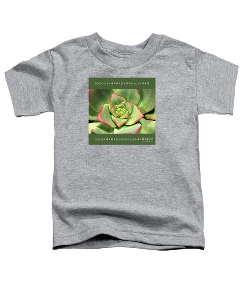 Hens And Chicks Succulent And Design Toddler T-Shirt
