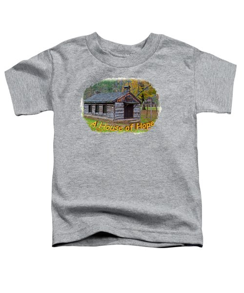 House Of Hope Toddler T-Shirt