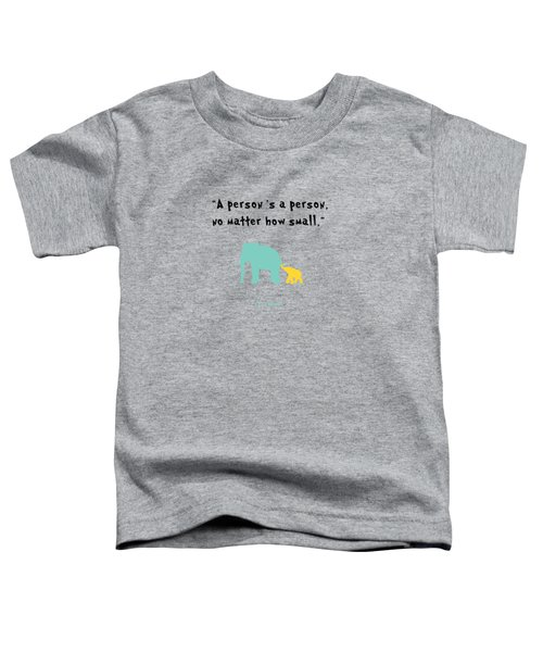 How Small Toddler T-Shirt by Nancy Ingersoll