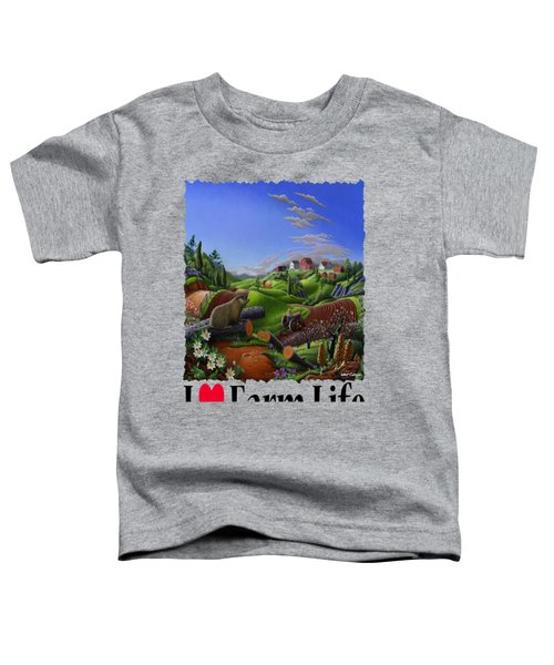 I Love Farm Life - Groundhog - Spring In Appalachia - Rural Farm Landscape Toddler T-Shirt by Walt Curlee