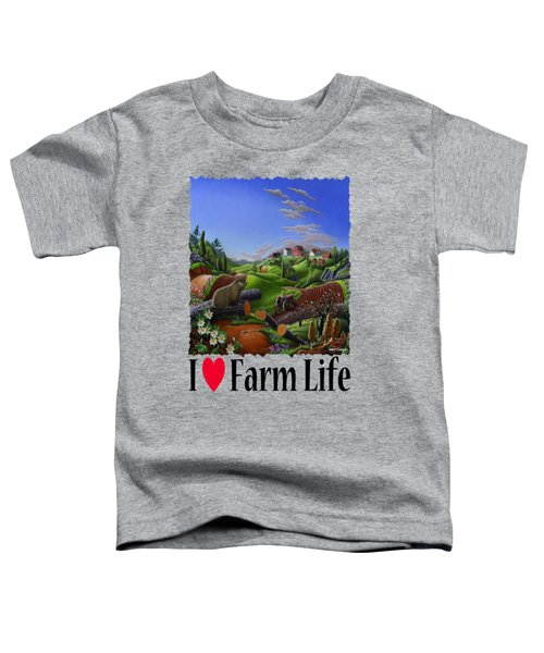 I Love Farm Life - Groundhog - Spring In Appalachia - Rural Farm Landscape Toddler T-Shirt