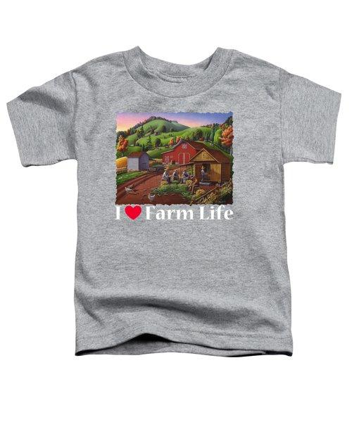 I Love Farm Life Shirt - Farmers Shucking Corn - Corncrib - Corn Crib - Farm Landscape Toddler T-Shirt