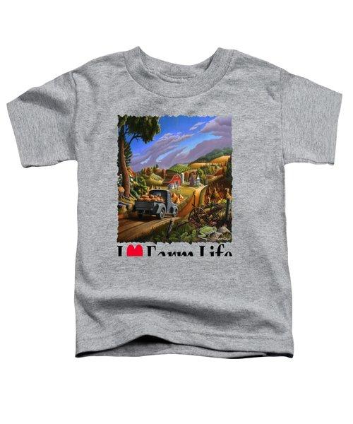 I Love Farm Life - Taking Pumpkins To Market - Appalachian Farm Landscape Toddler T-Shirt