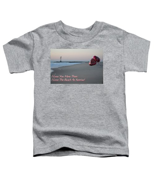 I Love You More Than... Toddler T-Shirt