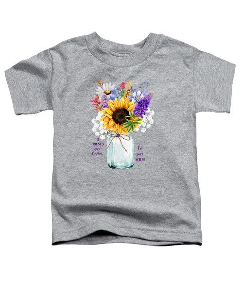I'd Pick You Toddler T-Shirt