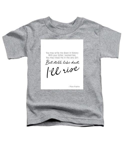 I'll Rise #minimalism Toddler T-Shirt