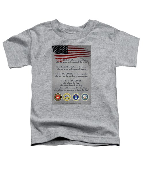 It Is The Soldier Toddler T-Shirt