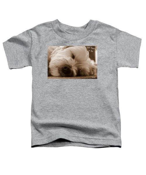 Just Thinking Of You Toddler T-Shirt