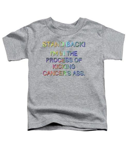 Kicking Cancer's Ass Toddler T-Shirt